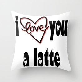 I Love You A Latte Throw Pillow