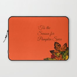 'Tis the Season for Pumpkin Spice | or Fall... because Autumn is too hard to spell Laptop Sleeve