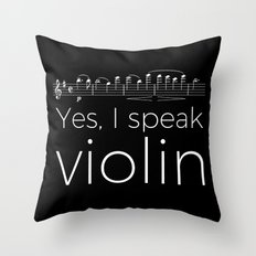 Yes, I speak violin Throw Pillow