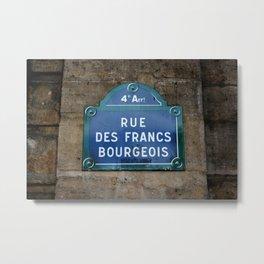 Rue des Francs Bourgeois Metal Print
