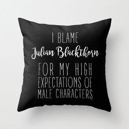 High Expectations - Julian Blackthorn Black Throw Pillow