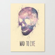 Mad To Live Canvas Print