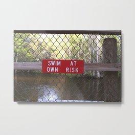 SWIM AT OWN RISK Metal Print