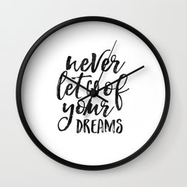 MOTIVATIONAL QUOTE, Never Let Go Of Your Dreams,Dream Big Little One,Never Give Up Quote,Inspiration Wall Clock