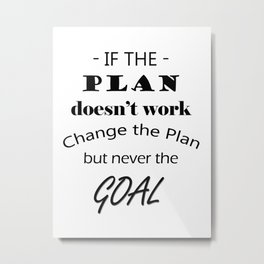 If the plan doesn't work Metal Print