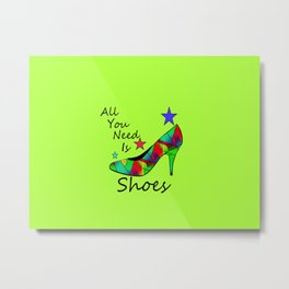 All You Need Is Shoes Green Metal Print