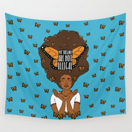 My Dreams Are Not Illegal Wall Tapestry