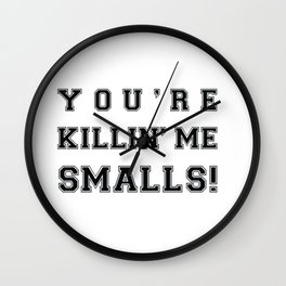 Funny baseball movie You re Killing me, smalls Wall Clock