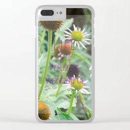 Life has not to be perfect Clear iPhone Case