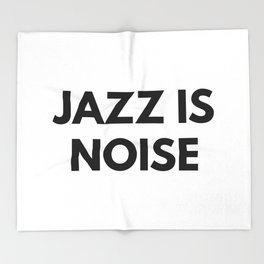 Jazz Is Noise Throw Blanket