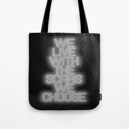 CHOOSE YOUR SCARS WISELY Tote Bag