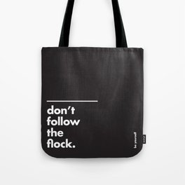 Don't follow the flock Tote Bag