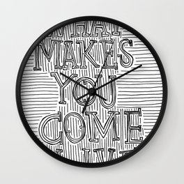 What Makes You Come Alive? Wall Clock