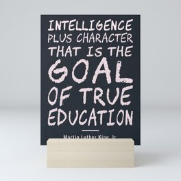 Intelligence Plus Character That Is The Goal Of True Education Mini Art Print