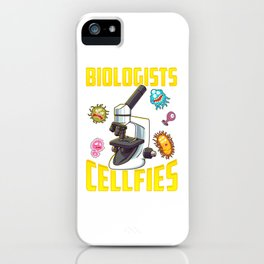 Biologists Take Cellfies Microscope Selfies Pun iPhone Case
