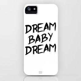 Dream Baby Dream iPhone Case