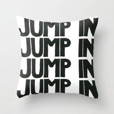 JUMP IN  Throw Pillow