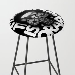 EVERYTHING IS TEMPORARY Bar Stool