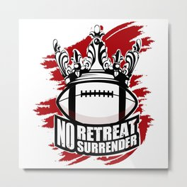No Retreat surrender Metal Print