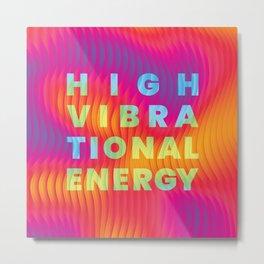 High Vibrational Energy Metal Print