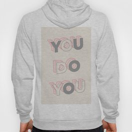 You Do You (Pink) - Typography Hoody