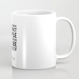 It is unrealistic to expect people to see you as you see yourself Coffee Mug