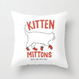 Kitten Mittons - You'll be Smitten! Throw Pillow