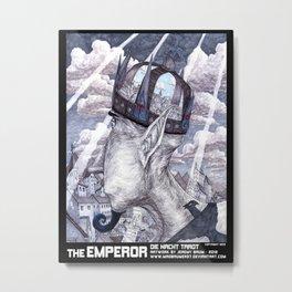 THE EMPEROR Metal Print