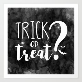 Trick Or Treat? | Black And White Art Print
