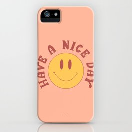 have a nice day smiley iPhone Case