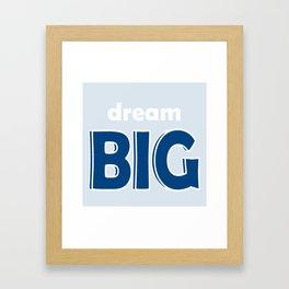 Dream BIG - Positive Thinking - Deep Blue, Light Blue & White Framed Art Print