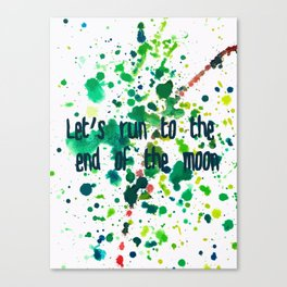 Let's Run to the End of the Moon Canvas Print