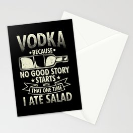 Vodka Because No Good Story Starts With I Ate A Salad Stationery Cards
