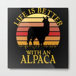 Life Is Better With An Alpaca Llama Metal Print
