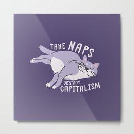 Take Naps Destroy Capitalism - Anti-Capitalist Cat Purple Metal Print