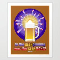 The Beer Bang! Art Print