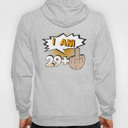 I Am 29 Plus Middle Finger 30th Birthday Hoody