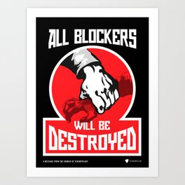 All Blockers Will Be Destroyed - SCRUM Poster Art Print