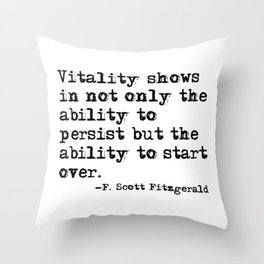 The ability to start over - F. Scott Fitzgerald quote Throw Pillow