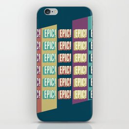 Epic Epic Epic iPhone Skin