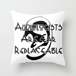 Audiologists Are Ear Replaceable Throw Pillow