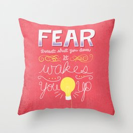 """Fear Doesn't Shut You Down"" II Throw Pillow"