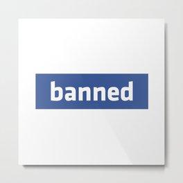 banned Metal Print