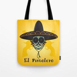 El Pistolero.Mexican sugar skull Tote Bag