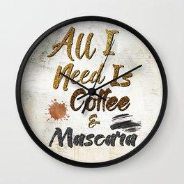 All I Need Is Coffee & Mascara Wall Clock