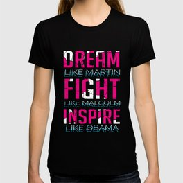 Dream Fight Inspire Dreamer And Black Person Gift T-shirt