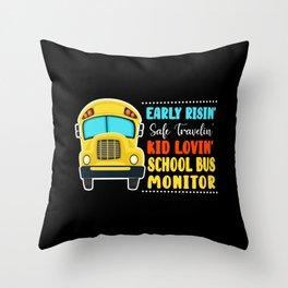 Early Risin' Safe Travelin' Kid Lovin' School Bus Monitor Throw Pillow