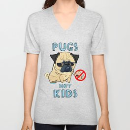 Pugs Not Kids Unisex V-Neck