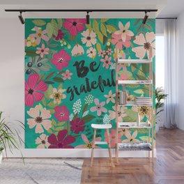 Be Grateful Wall Mural