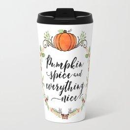 Pumpkin Spice and Everything Nice Travel Mug